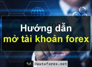 Hướng dẫn mở tài khoản forex đơn giản nhất 2020