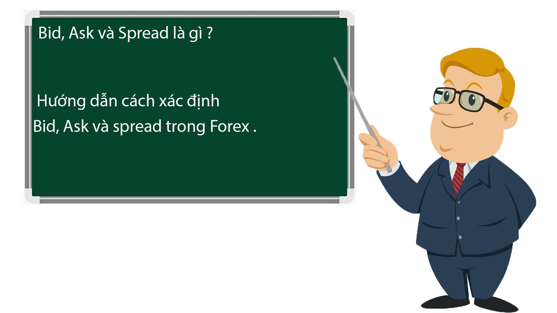 Bid, Ask và Spread là gì? Hướng dẫn cách xác định Bid, Ask và Spread trong Forex