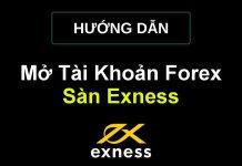 hướng dẫn cách đăng ký mở tài khoản forex sàn exness
