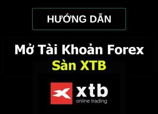 Hướng dẫn cách đăng ký mở tài khoản sàn XTB