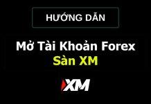 Hướng dẫn đăng ký tài khoản XM - Cách nạp/rút sàn XM